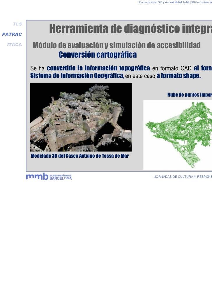 Comunicación 3.0 y Accesibilidad Total | 30 de noviembre y 1 de diciembre 2011   TLSPATRAC                 Herramienta de ...