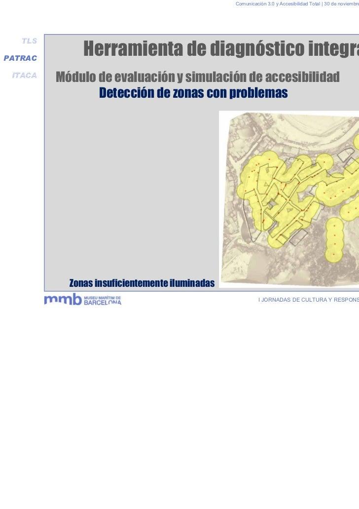 Comunicación 3.0 y Accesibilidad Total | 30 de noviembre y 1 de diciembre 2011   TLSPATRAC              Herramienta de dia...