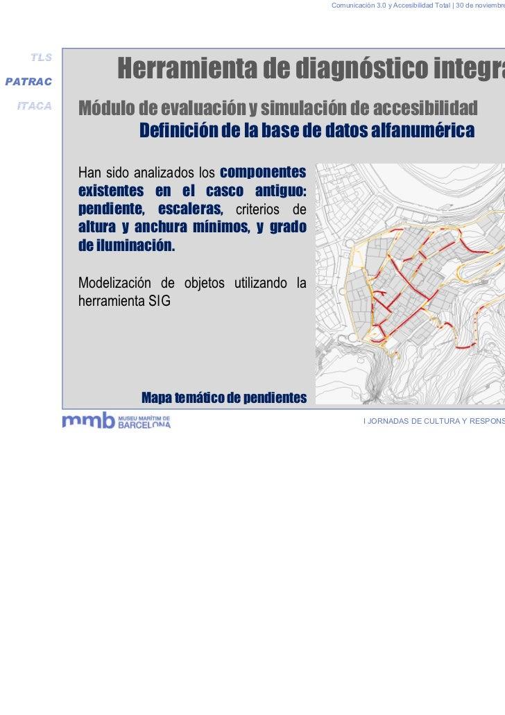Comunicación 3.0 y Accesibilidad Total | 30 de noviembre y 1 de diciembre 2011   TLSPATRAC               Herramienta de di...