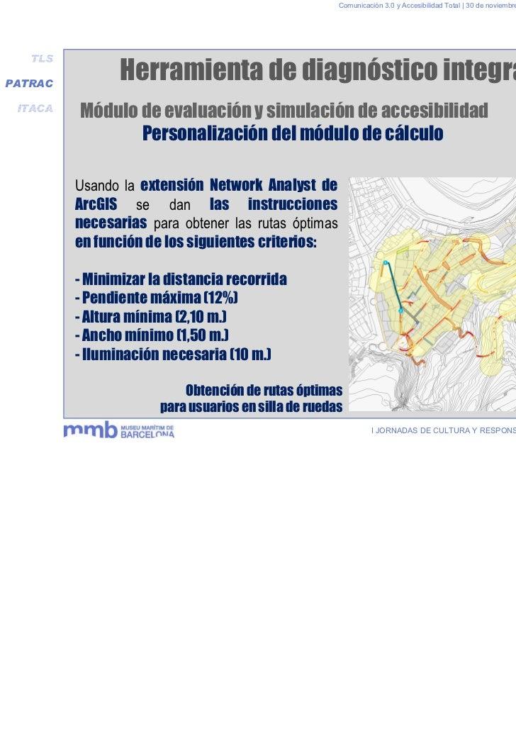 Comunicación 3.0 y Accesibilidad Total | 30 de noviembre y 1 de diciembre 2011   TLSPATRAC                Herramienta de d...