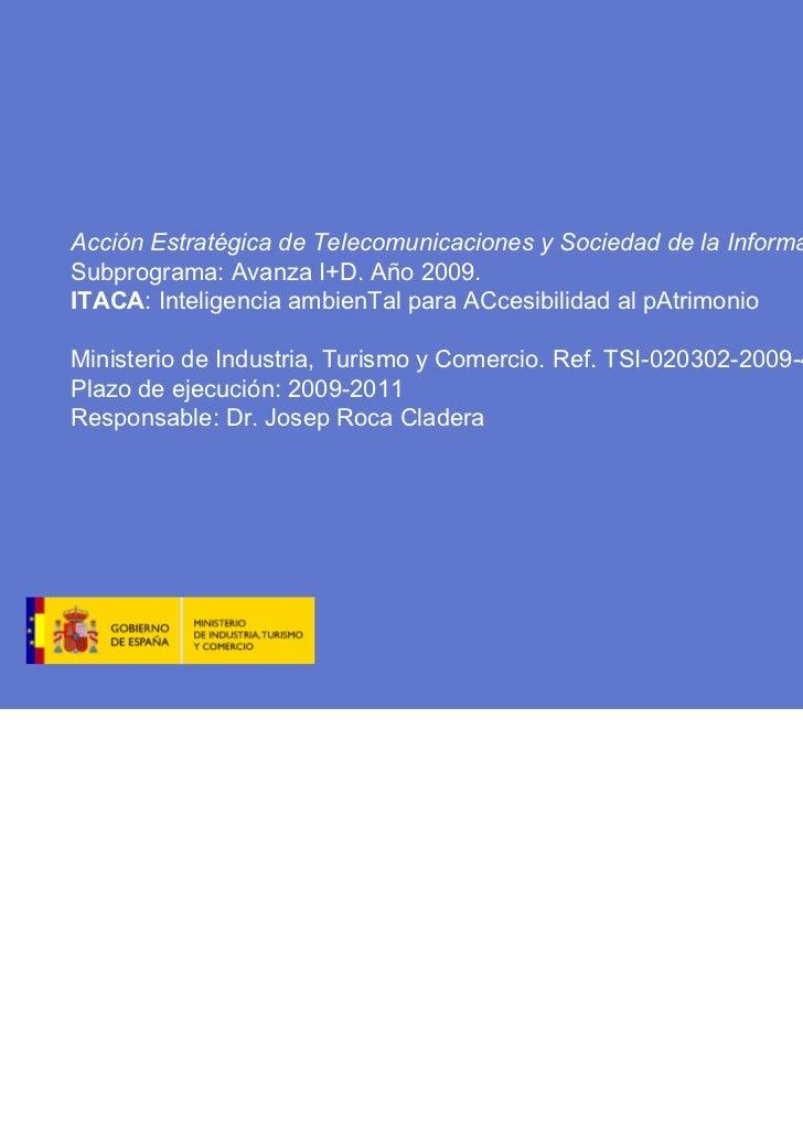 Comunicación 3.0 y Accesibilidad Total | 30 de noviembre y 1 de diciembre 2011   TLSPATRAC ITACA     Acción Estratégica de...