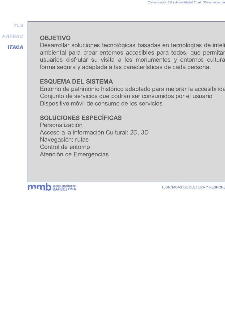 Comunicación 3.0 y Accesibilidad Total | 30 de noviembre y 1 de diciembre 2011   TLSPATRAC   OBJETIVO ITACA   Desarrollar ...