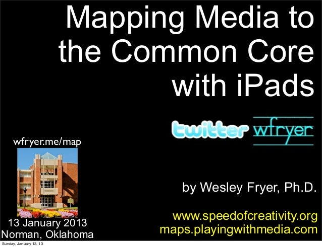 Mapping Media to                         the Common Core                                with iPads     wfryer.me/map      ...