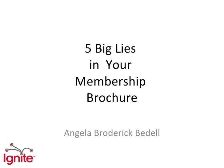5 Big Lies    in Your  Membership   BrochureAngela Broderick Bedell