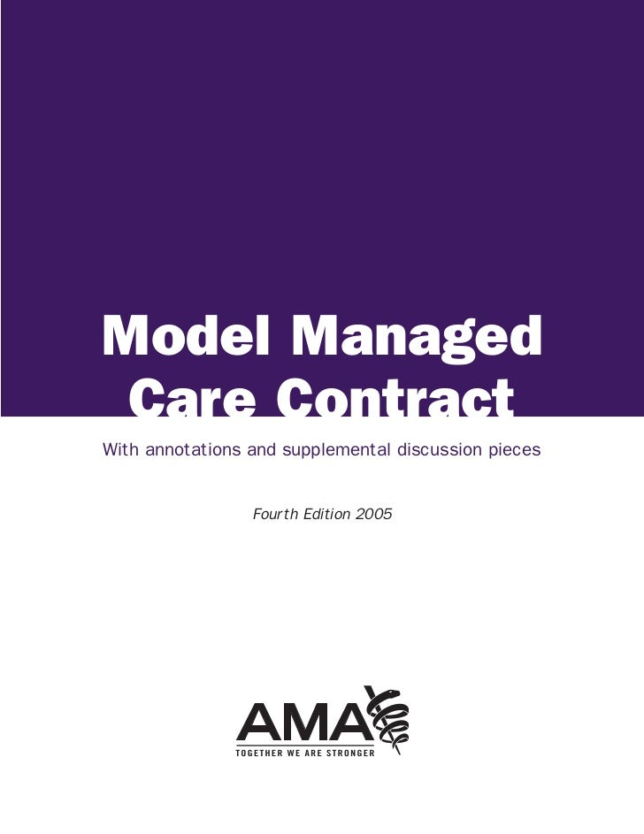 Model Managed Care ContractWith annotations and supplemental discussion pieces                 Fourth Edition 2005