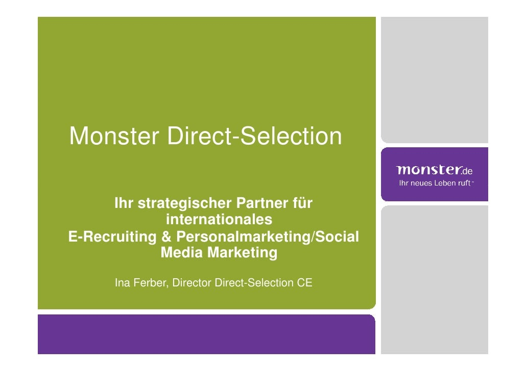 Monster Direct-Selection        Ihr strategischer Partner für               internationales E-Recruiting & Personalmarketi...