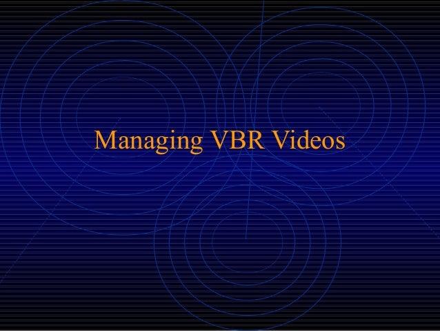 Managing VBR Videos