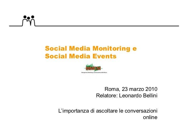 Social Media Monitoring e Social Media Events                          Roma, 23 marzo 2010                   Relatore: Leo...