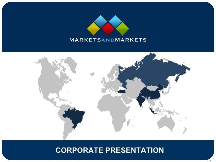 CORPORATE PRESENTATION      www.MarketsandMarkets.com