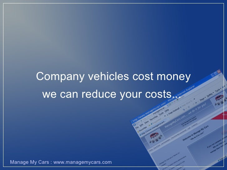 Company vehicles cost money            we can reduce your costs...     Manage My Cars : www.managemycars.com