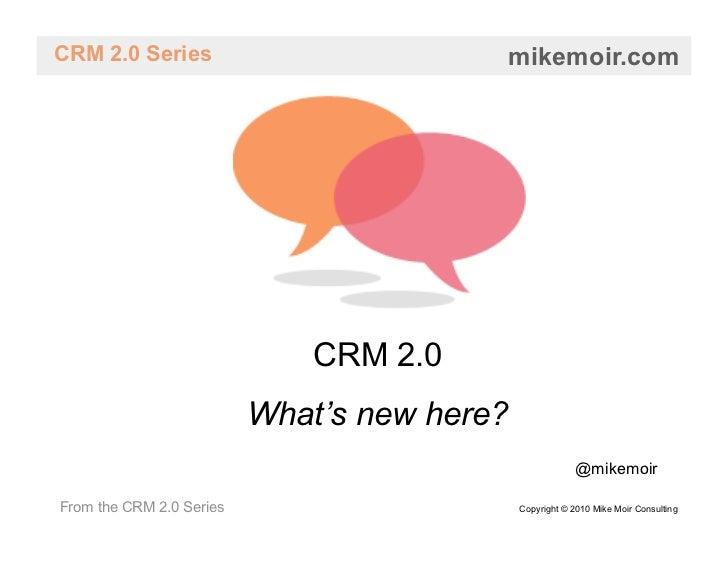CRM 2.0 Series                           mikemoir.com                                   CRM 2.0                           ...