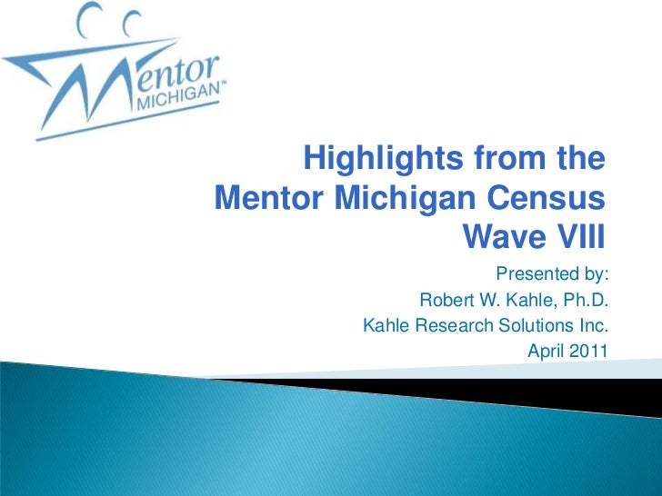 Presented by: <br />Robert W. Kahle, Ph.D.<br />Kahle Research Solutions Inc.<br />April 2011<br />Highlights from the Men...