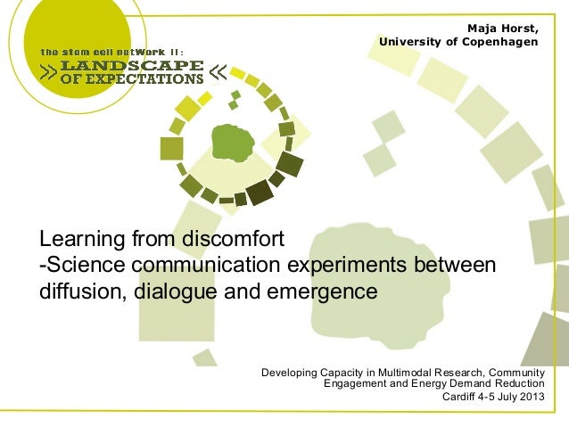 Learning from discomfort -Science communication experiments between diffusion, dialogue and emergence Developing Capacity ...