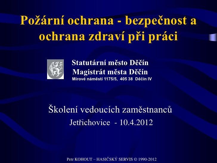 Požární ochrana - bezpečnost a   ochrana zdraví při práci          Statutární město Děčín          Magistrát města Děčín  ...
