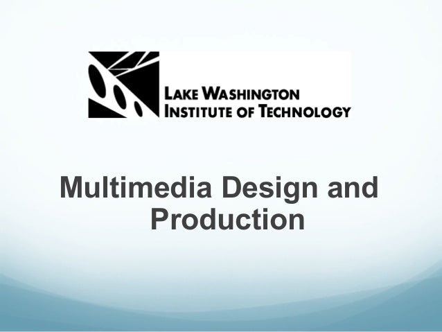 Multimedia Design and      Production