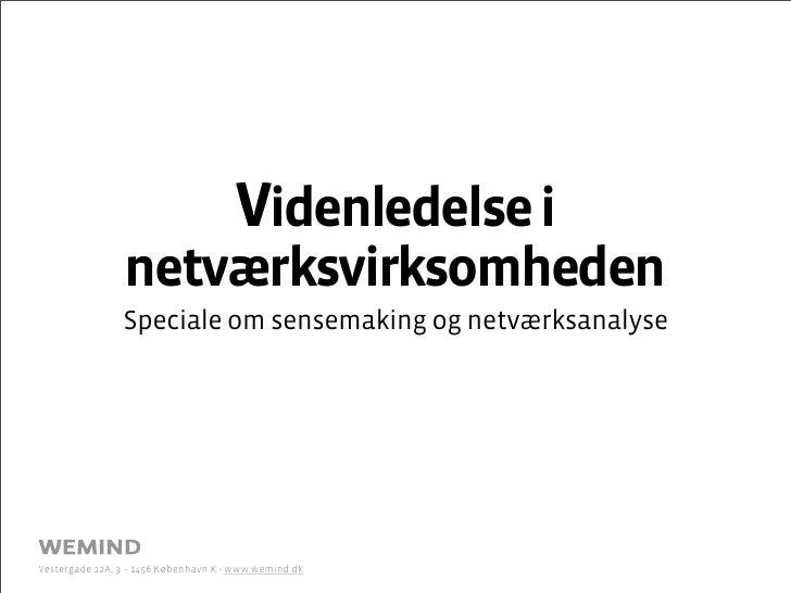 Videnledelse i                  netværksvirksomheden                 Speciale om sensemaking og netværksanalyse     Vester...