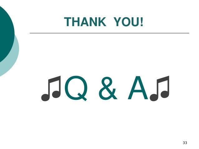 ♫Q & A♫ THANK YOU! 33