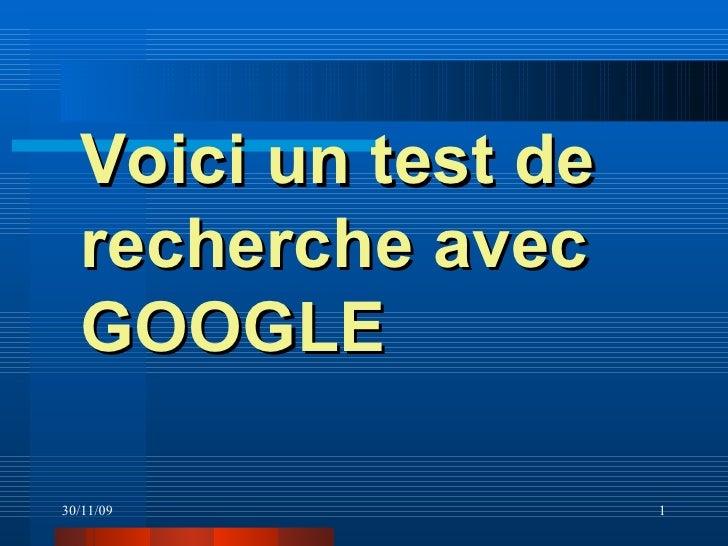 Voici un test de recherche avec GOOGLE