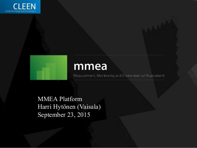 MMEA Platform Harri Hytönen (Vaisala) September 23, 2015
