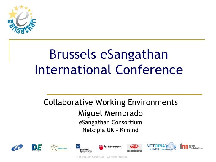 Brussels eSangathan International Conference Collaborative Working Environments Miguel Membrado eSangathan Consortium Netc...