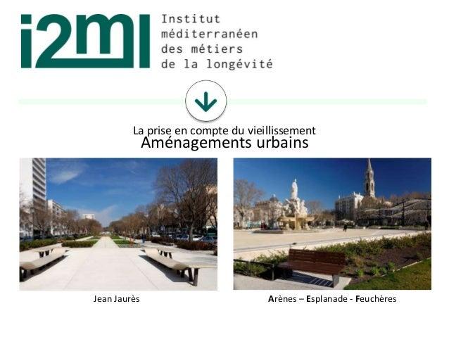 14 544 13 099 19 967 18 406 Jean Jaurès Arènes – Esplanade - Feuchères La prise en compte du vieillissement Aménagements u...
