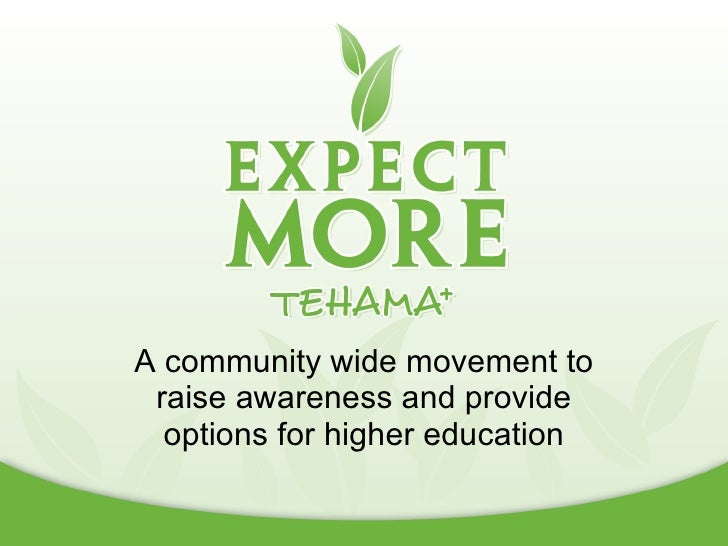 A community wide movement to raise awareness and provide options for higher education