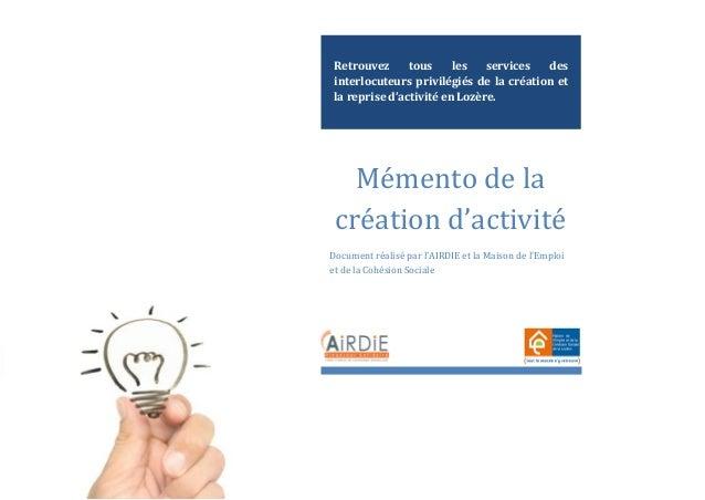 Mémento de la création d'activité Document réalisé par l'AIRDIE et la Maison de l'Emploi et de la Cohésion Sociale Retrouv...
