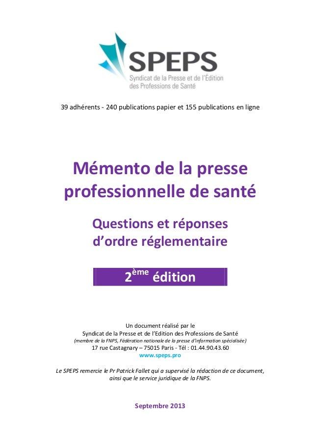39 adhérents - 240 publications papier et 155 publications en ligne Mémento de la presse professionnelle de santé Question...