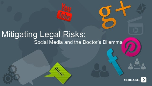 Mitigating Legal Risks:        Social Media and the Doctor's Dilemma                #a                  ao                ...