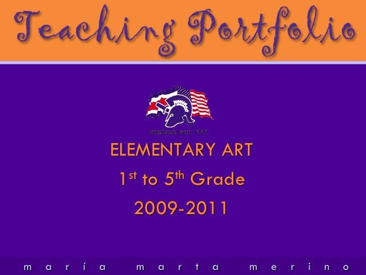 ELEMENTARY ART                     1st to 5th Grade                       2009-2011m   a   r   í   a      m   a   r   t   ...
