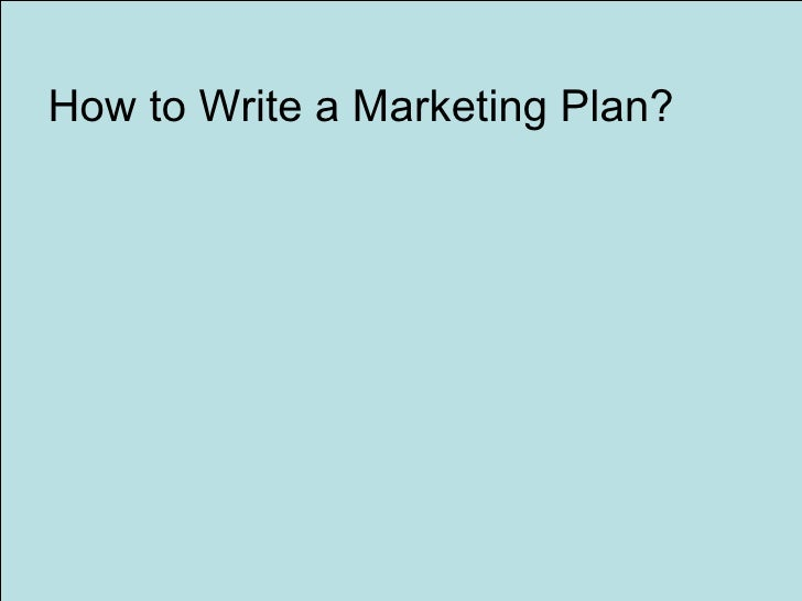 how to write a marketing proposal Your next campaign is only as good as your marketing plan – this, you already know but, like any kind of business plan, when it comes time to write a marketing plan, fear can get the best.