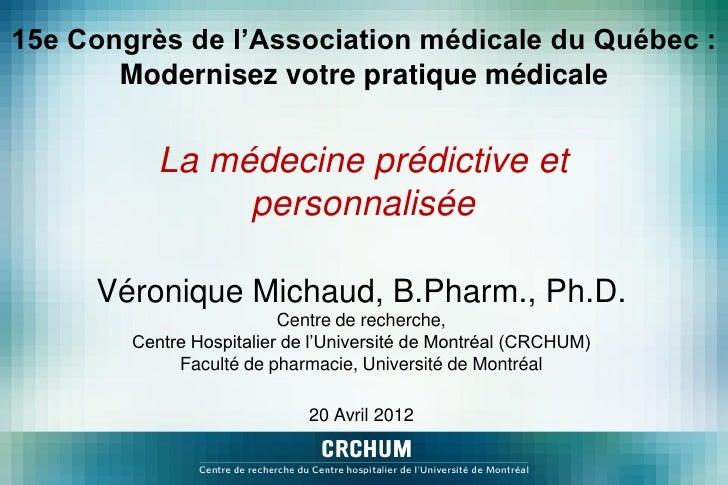 15e Congrès de l'Association médicale du Québec :       Modernisez votre pratique médicale           La médecine prédictiv...