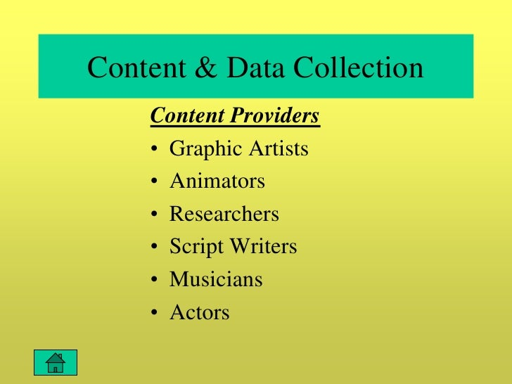Content & Data Collection     Content Providers     • Graphic Artists     • Animators     • Researchers     • Script Write...