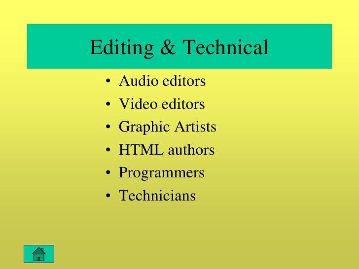 Editing & Technical  •   Audio editors  •   Video editors  •   Graphic Artists  •   HTML authors  •   Programmers  •   Tec...