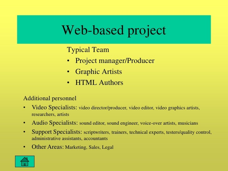 Web-based project                       Typical Team                       • Project manager/Producer                     ...