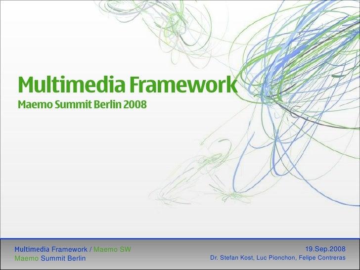 Multimedia Framework Maemo Summit Berlin 2008     MultimediaFramework/MaemoSW                                   19.Se...