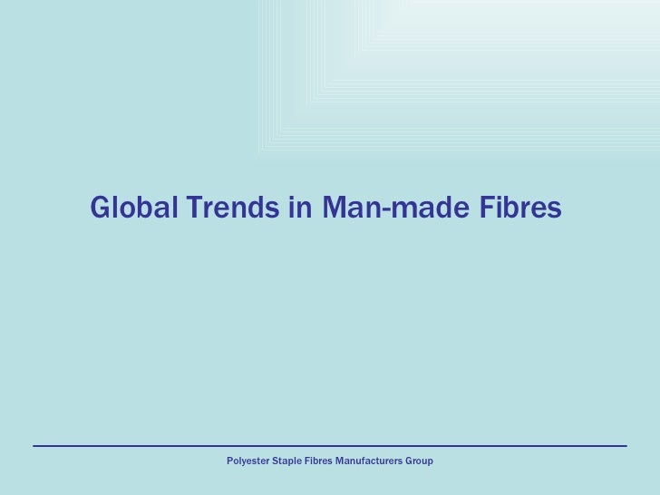 Global Trends in Man-made Fibres
