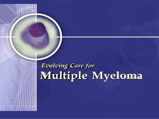 Overview• Identify the diagnostic criteria for  multiple myeloma• Compare first & second line  therapies, using data from ...