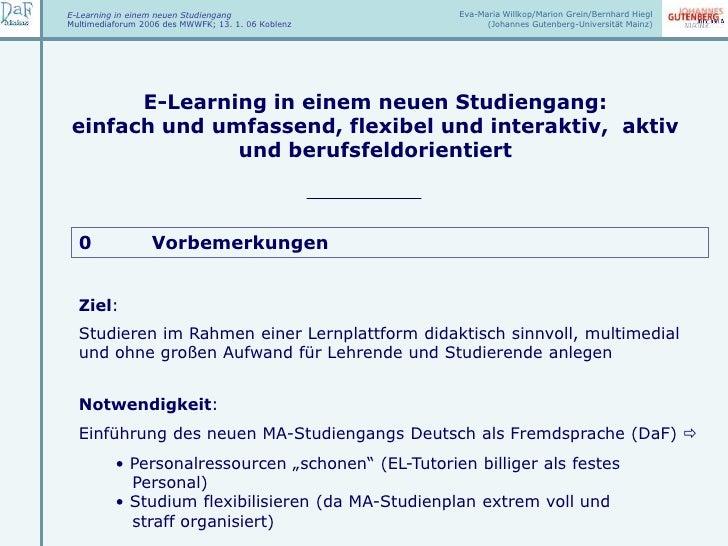 Eva-Maria Willkop/Marion Grein/Bernhard Hiegl (Johannes Gutenberg-Universität Mainz)<br />E-Learning in einem neuen Studie...