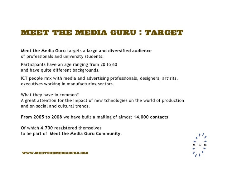 Meet the Media Guru targets a large and diversified audience of professionals and university students. Participants have a...