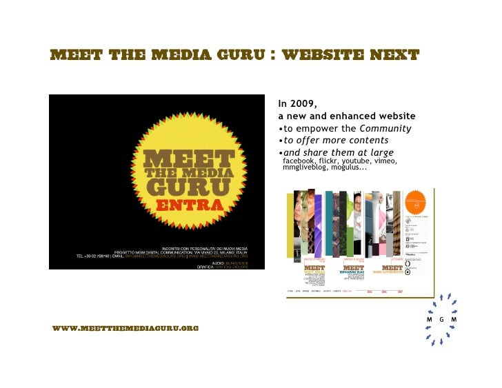 In 2009, a new and enhanced website •to empower the Community •to offer more contents •and share them at large facebook, f...