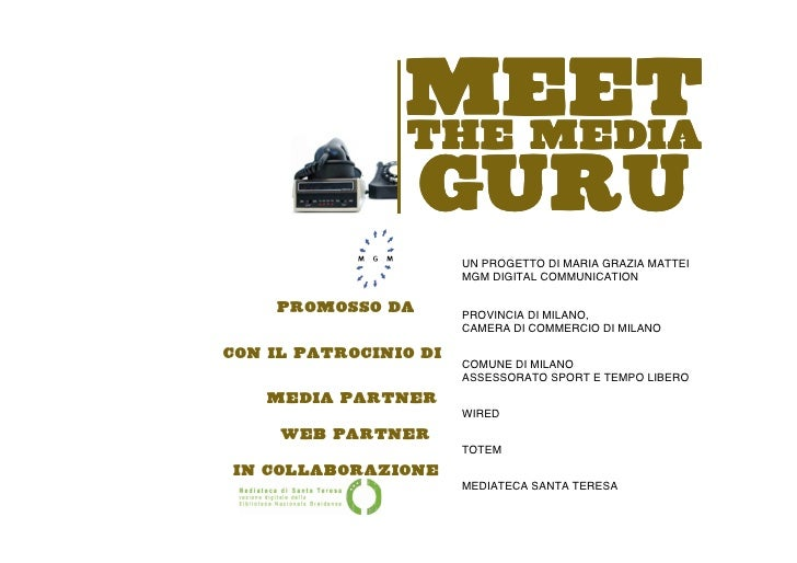 MEET                 THE MEDIA                 GURU                        UN PROGETTO DI MARIA GRAZIA MATTEI             ...