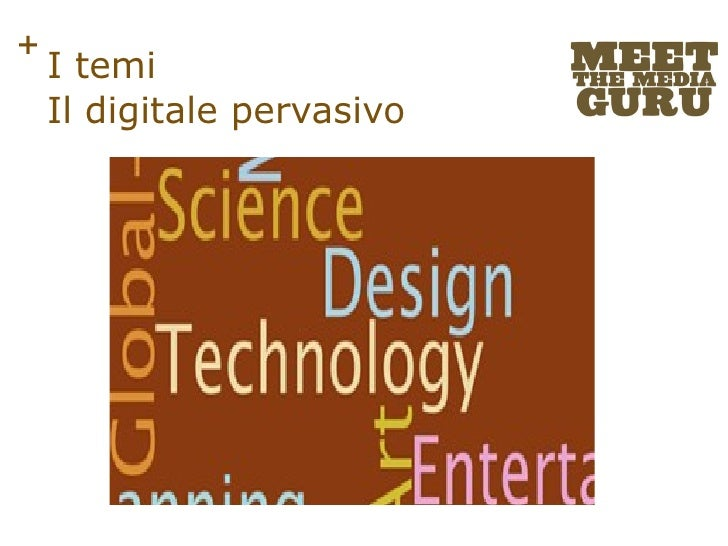 I temi Il digitale pervasivo