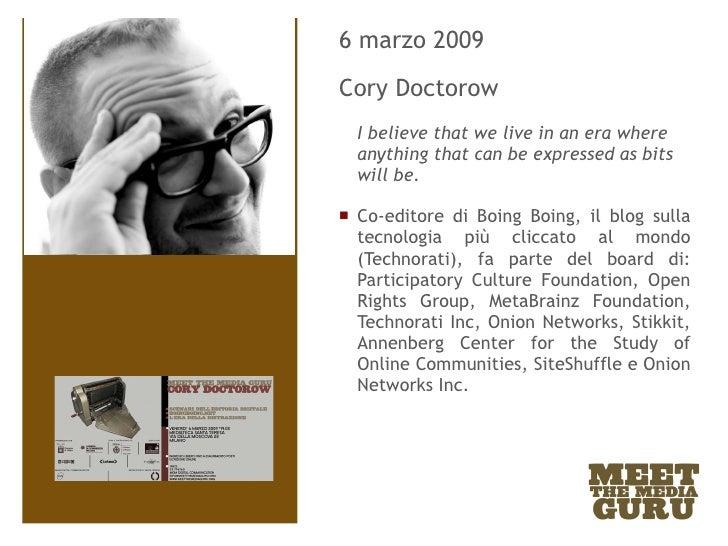 <ul><li>6 marzo 2009 </li></ul><ul><li>Cory Doctorow </li></ul><ul><li>I believe that we live in an era where anything tha...