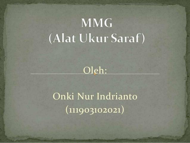 Oleh: Onki Nur Indrianto (111903102021)