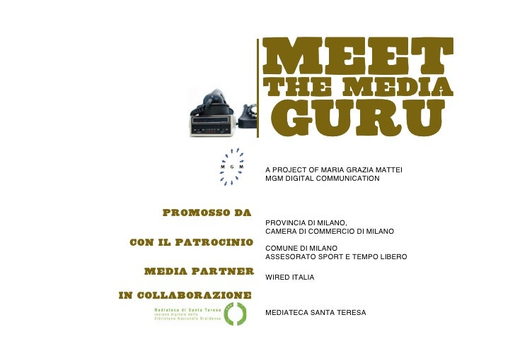 MEET                      THE MEDIA                      GURU                      A PROJECT OF MARIA GRAZIA MATTEI       ...