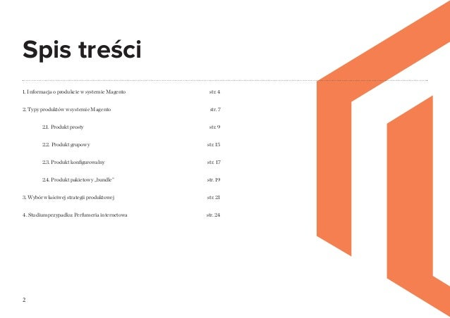 2 Spis treści 1. Informacja o produkcie w systemie Magento 2. Typy produktów w systemie Magento 2.1. Produkt prosty 2.2. P...