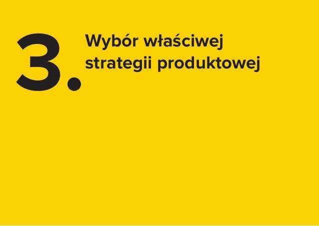 21 3. Wybór właściwej strategii produktowej