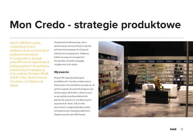 25 MON CREDO to jedna z największych sieci ekskluzywnych, warszawskich perfumerii niszowych. W swojej ofercie posiada pona...