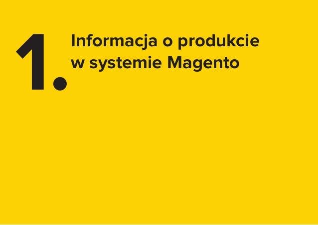 4 1. Informacja o produkcie w systemie Magento